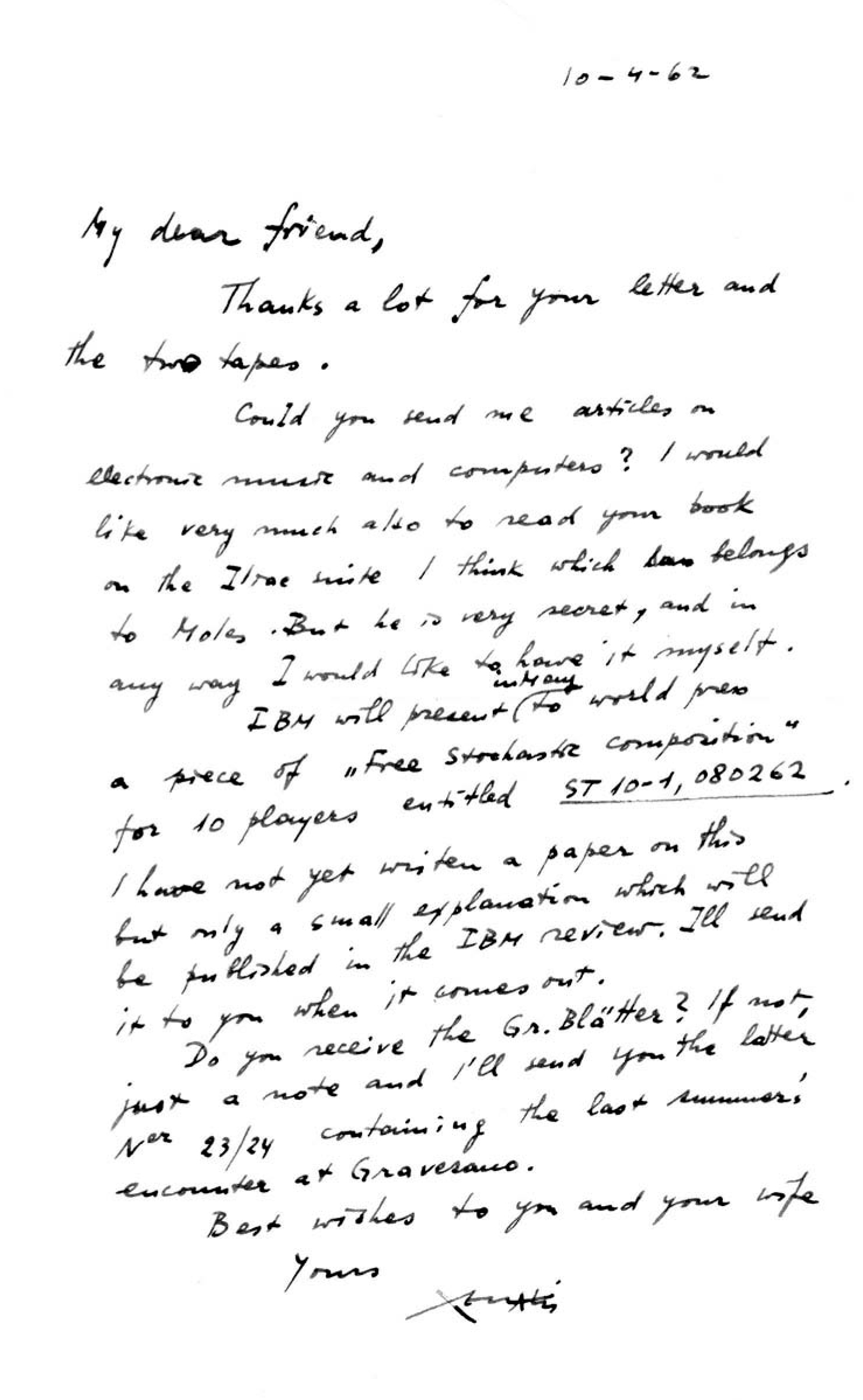 A letter addressed by Xenakis to Lejaren Hiller. The greek composer, after thanking him for a previous letter and two audio cassettes, Hiller asks to send him the articles on computer music and his book Experimental Music (reviewed here). In addition, the update on his work in computer music ST10-1, 080262. Paris 1962.